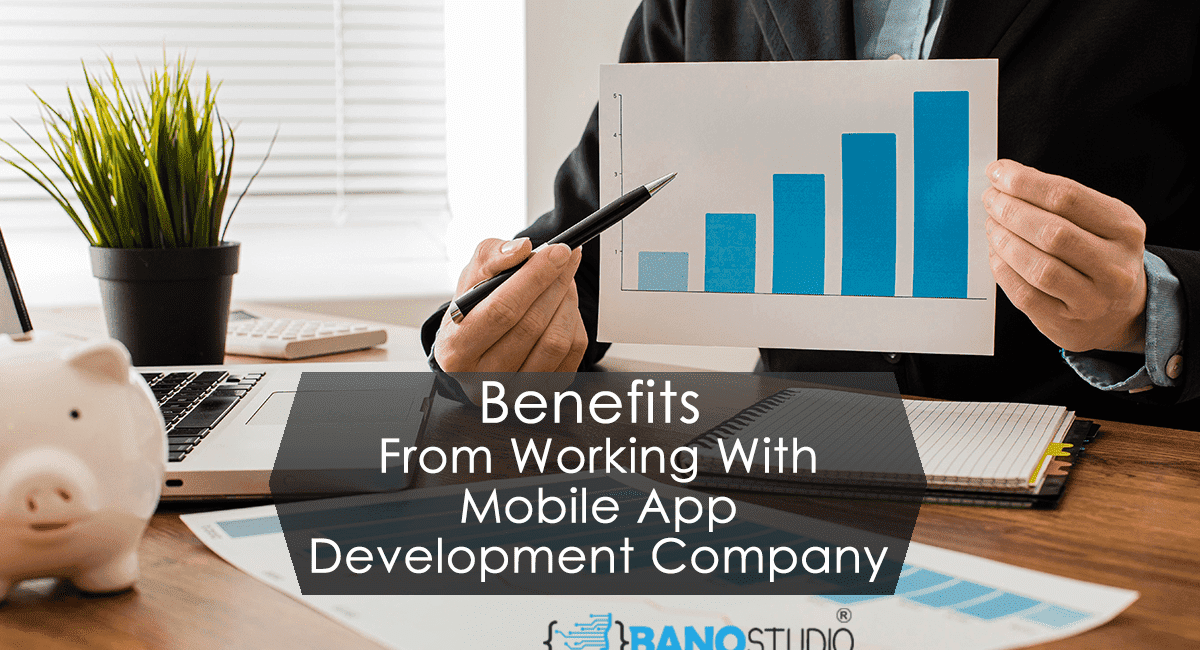 Business Benefits From Working With Mobile App Development Company
