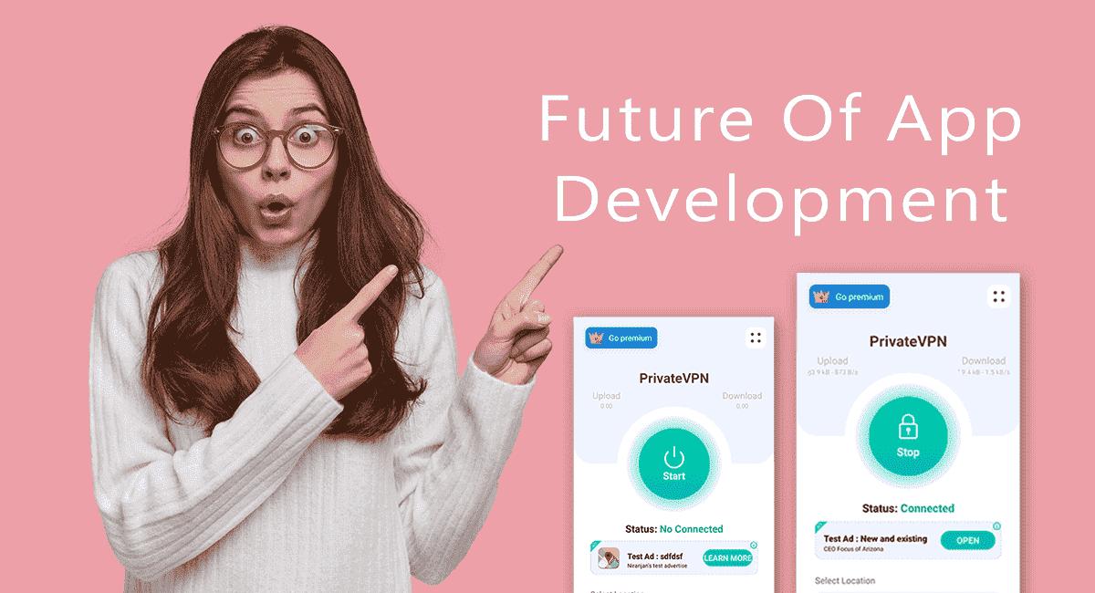 Future Of App Development