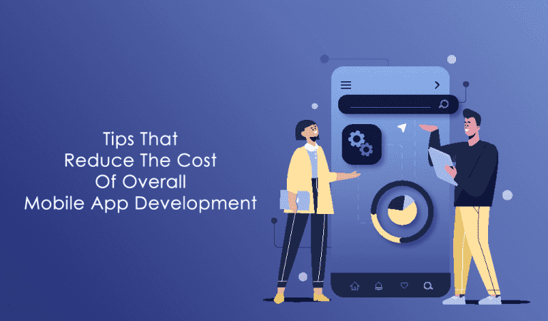 Tips That reduce the cost of mobile app development