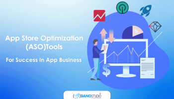 Best App Store Optimization Tools For Success In App Business